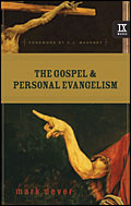 The Gospel and Personal Evangelism by Mark Dever